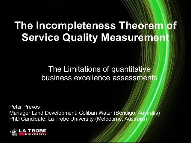 The Incompleteness Theorem of   Service Quality Measurement              The Limitations of quantitative            busine...