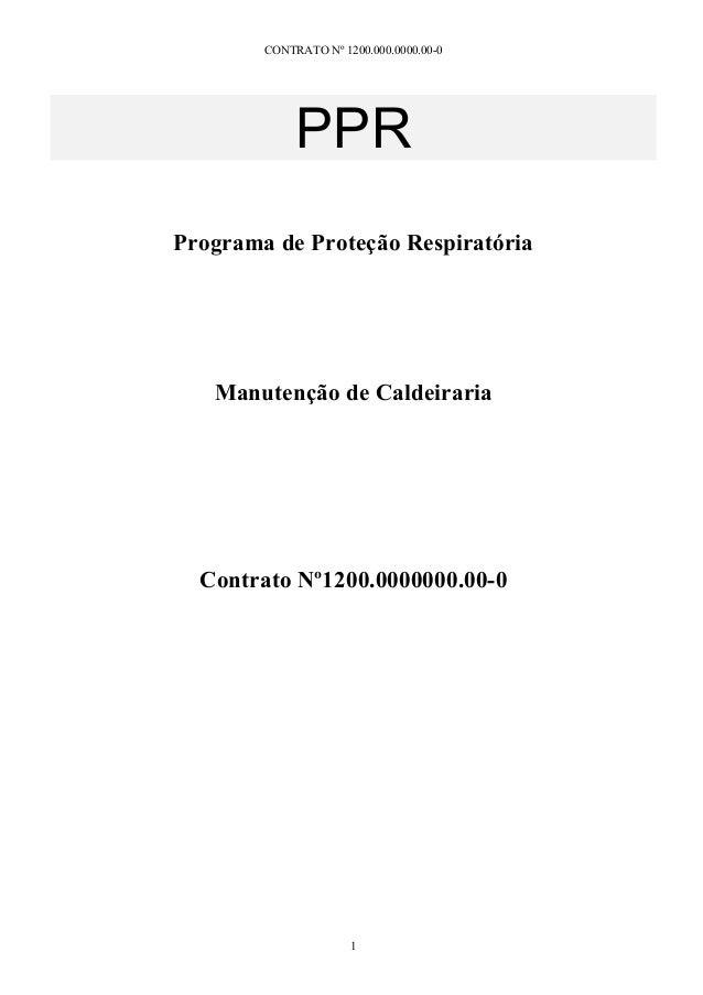 CONTRATO Nº 1200.000.0000.00-0 PPR Programa de Proteção Respiratória Manutenção de Caldeiraria Contrato Nº1200.0000000.00-...