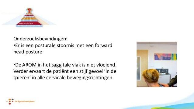 Onderzoeksbevindingen: •De cervicale AROM is beperkt (10 graden) in de links rotatie. Daarbij ervaart de patiënt de herken...