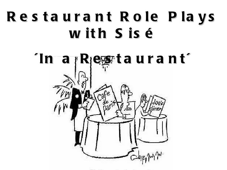 Restaurant Role Plays with Sis é ´In a Restaurant´