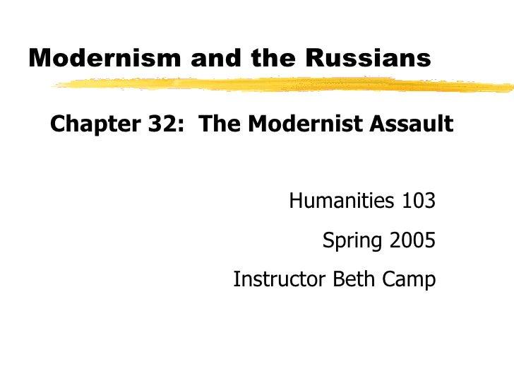 Modernism and the Russians <ul><li>Chapter 32:  The Modernist Assault </li></ul>Copyright, 1996 © Dale Carnegie & Associat...