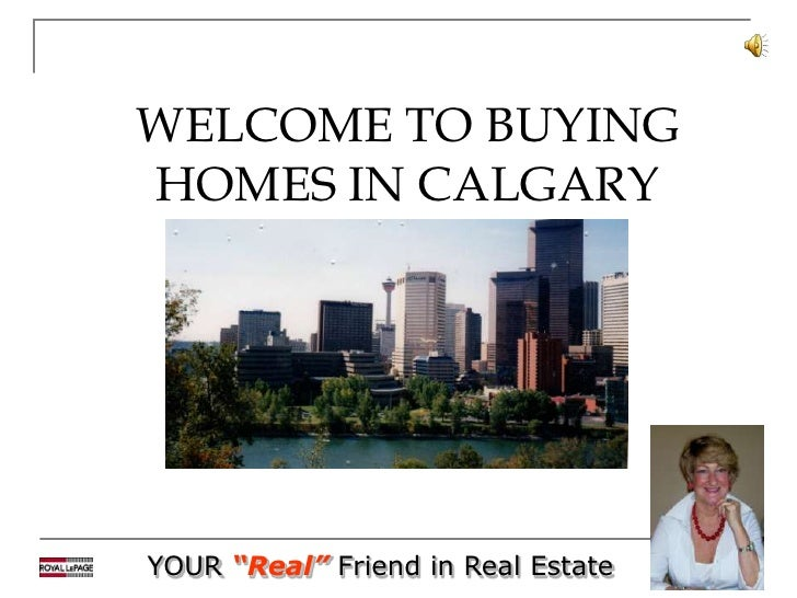 WELCOME TO BUYING HOMES IN CALGARY
