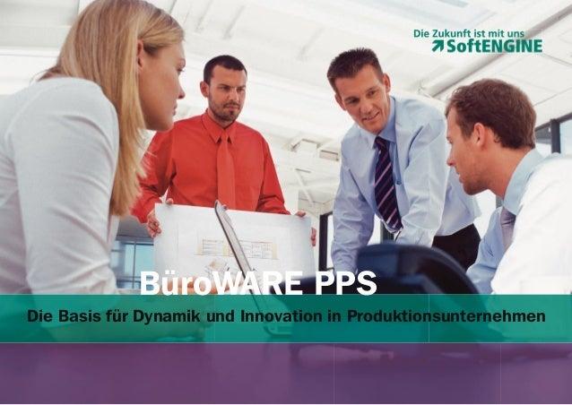 BüroWARE PPS Die Basis für Dynamik und Innovation in Produktionsunternehmen