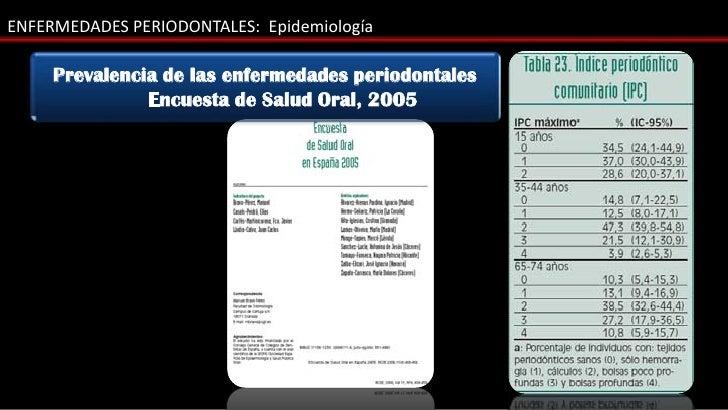 ENFERMEDADES PERIODONTALES: Epidemiología     Prevalencia de las enfermedades periodontales               Encuesta de Salu...