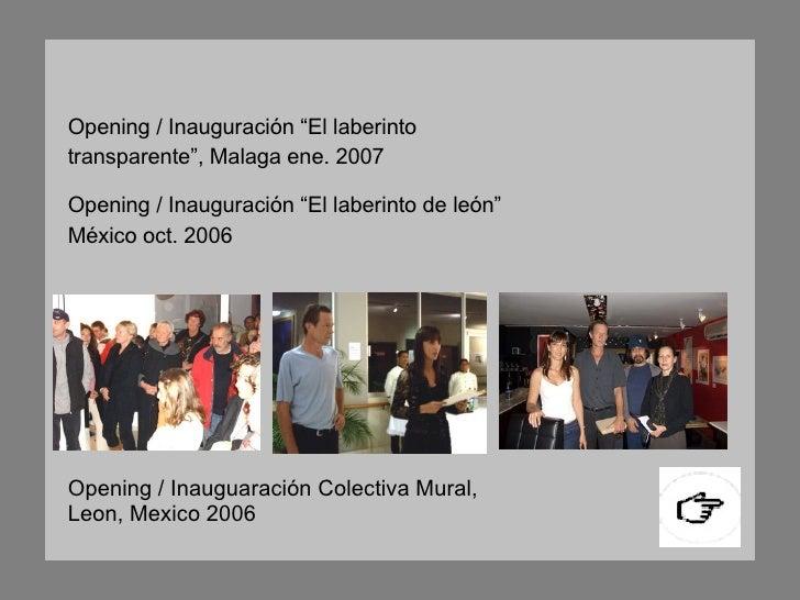 """Opening / Inauguración """"El laberinto de león"""" México oct. 2006 Opening / Inauguración """"El laberinto transparente"""", Malaga ..."""