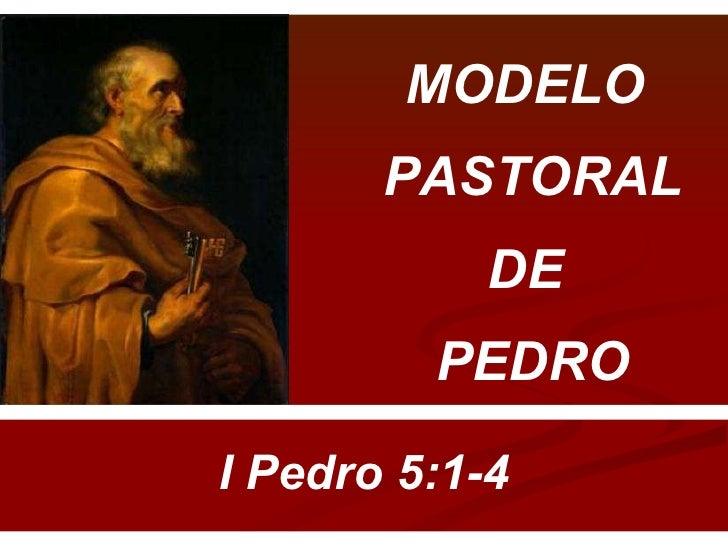 MODELO  PASTORAL  DE  PEDRO I Pedro 5:1-4