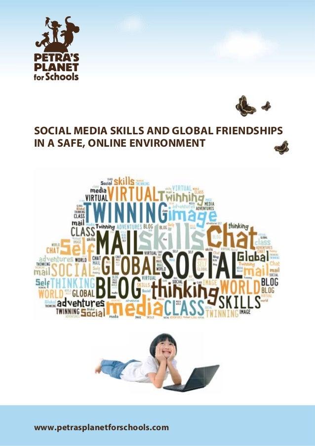 www.petrasplanetforschools.com SOCIAL MEDIA SKILLS AND GLOBAL FRIENDSHIPS IN A SAFE, ONLINE ENVIRONMENT