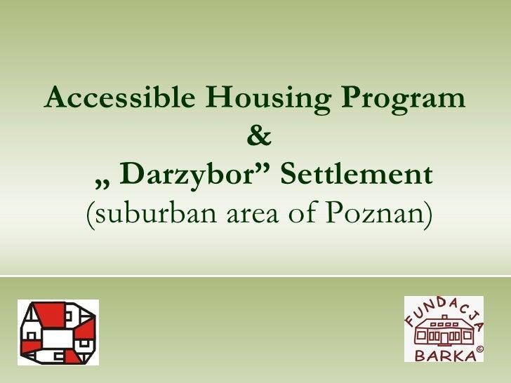 "Accessible Housing Program  &  "" Darzybor"" Settlement (suburban area of Poznan)"