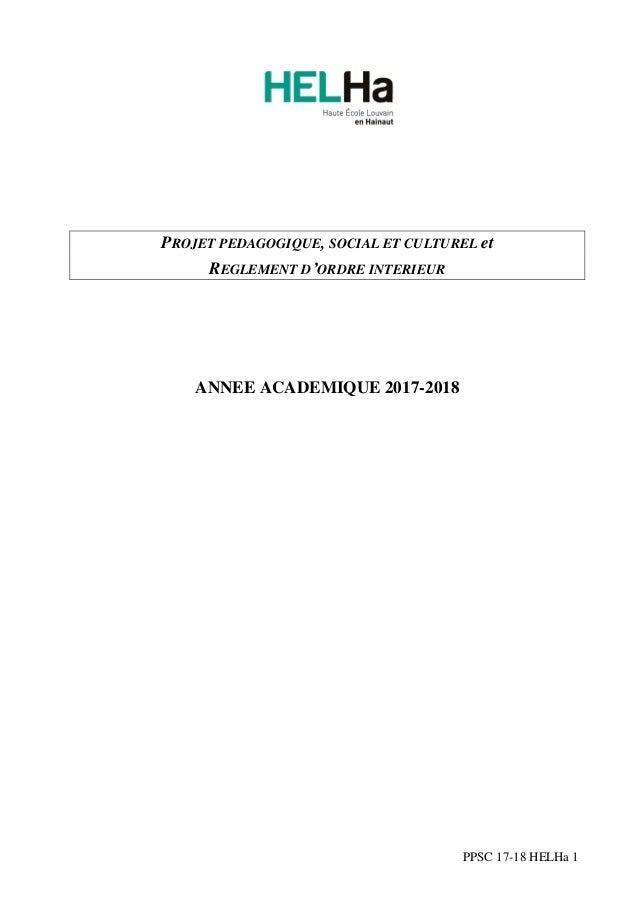 PPSC 17-18 HELHa 1 PROJET PEDAGOGIQUE, SOCIAL ET CULTUREL et REGLEMENT D'ORDRE INTERIEUR ANNEE ACADEMIQUE 2017-2018