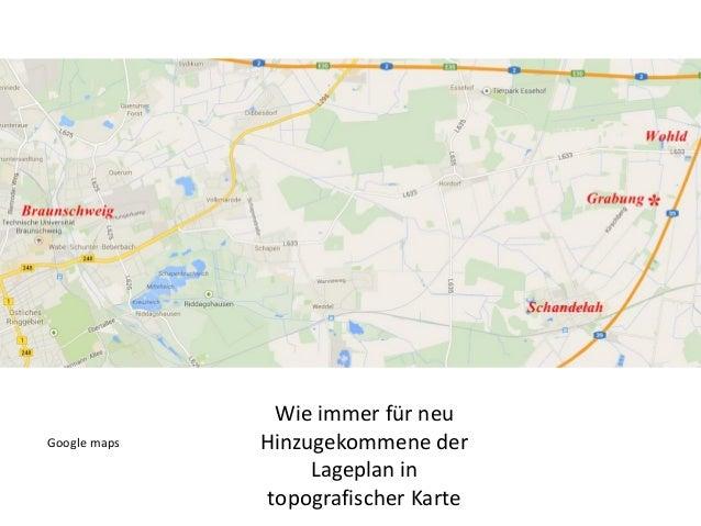 Wie immer für neu Hinzugekommene der Lageplan in topografischer Karte Google maps