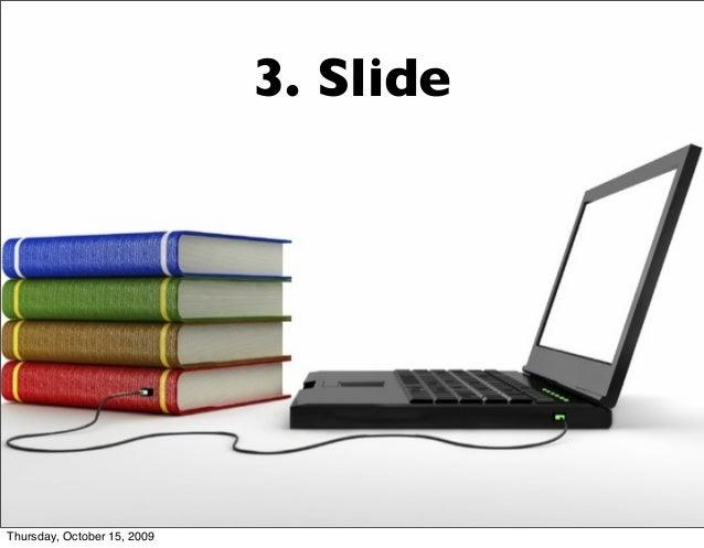 3. Slide Thursday, October 15, 2009