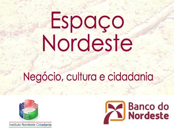 Espaço Nordeste Negócio, cultura e cidadania
