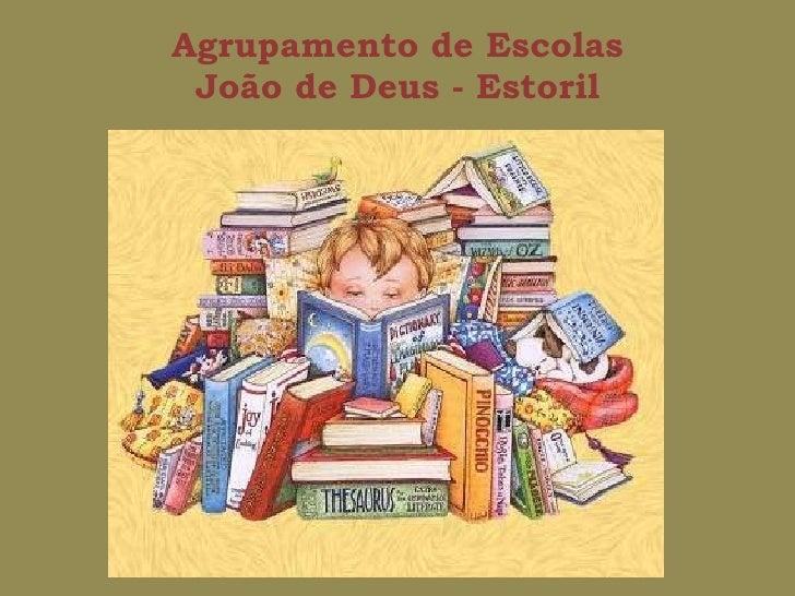 Agrupamento de Escolas João de Deus - Estoril<br />