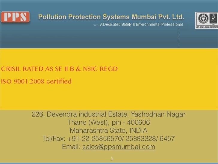 CRISIL RATED AS SE II B & NSIC REGDISO 9001:2008 certified          226, Devendra industrial Estate, Yashodhan Nagar     ...