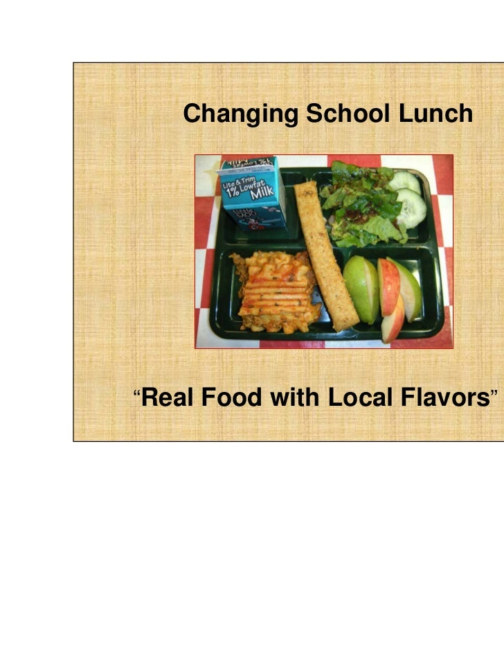 Changing School Lunchu201cReal Food With Local Flavorsu201d ...  Geographic Preference