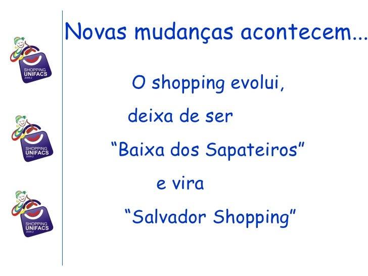 """O shopping evolui,  deixa de ser  """" Baixa dos Sapateiros""""  e vira  """" Salvador Shopping"""" Novas mudanças acontecem..."""