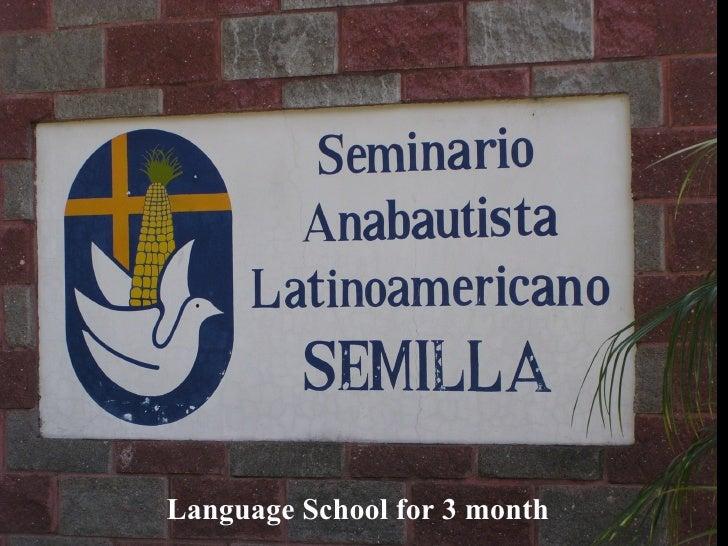<ul><li>Language School for 3 month </li></ul>
