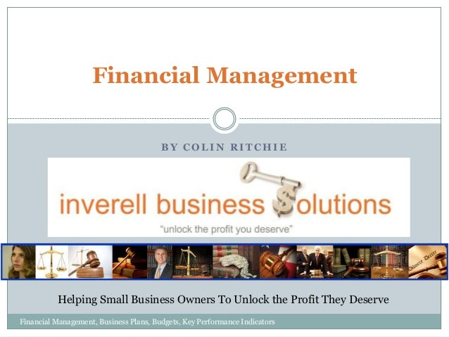 Financial Management BY COLIN RITCHIE  Helping Small Business Owners To Unlock the Profit They Deserve Financial Managemen...