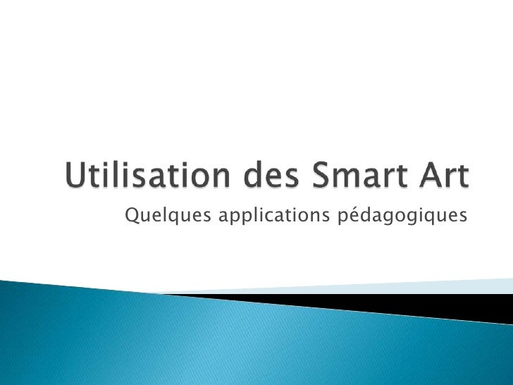 Utilisation des Smart Art<br />Quelques applications pédagogiques<br />