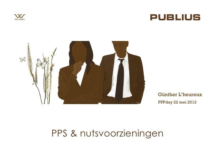 Günther L'heureux                     PPPday 22 mei 2012PPS & nutsvoorzieningen