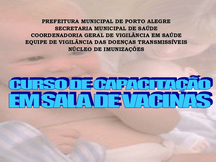 PREFEITURA MUNICIPAL DE PORTO ALEGRE SECRETARIA MUNICIPAL DE SAÚDE COORDENADORIA GERAL DE VIGILÂNCIA EM SAÚDE EQUIPE DE VI...