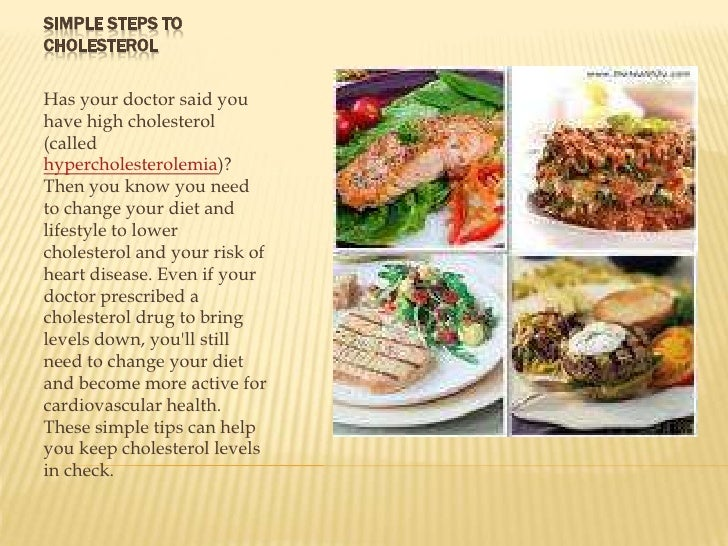 Simple Steps to Cholesterol<br />Has your doctor said you have high cholesterol (called hypercholesterolemia)? Then you kn...