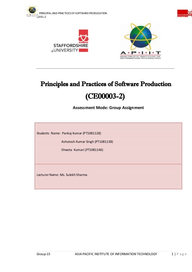 PRINCIPAL AND PRACTICES OF SOFTWARE PRODUCATION LEVEL-2 Group-15 ASIA PACIFIC INSTITUTE OF INFORMATION TECHNOLOGY 1 | P a ...