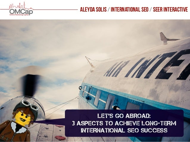 OMCap  Berlin  2013  -‐  Online  Marke3ng  Konferenz 1 aleyda solis / international seo / seer interactive LE...