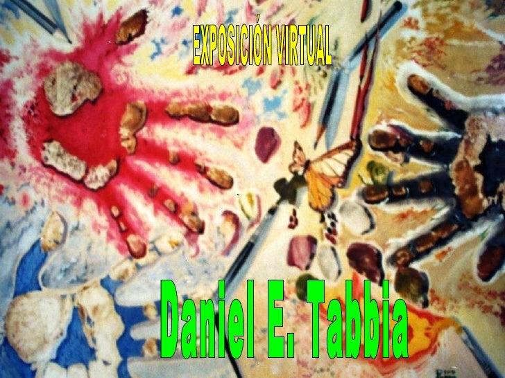 EXPOSICIÓN VIRTUAL Daniel E. Tabbia