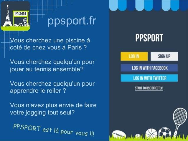 ppsport.frVous cherchez une piscine àcoté de chez vous à Paris ?Vous cherchez quelquun pourjouer au tennis ensemble?Vous c...