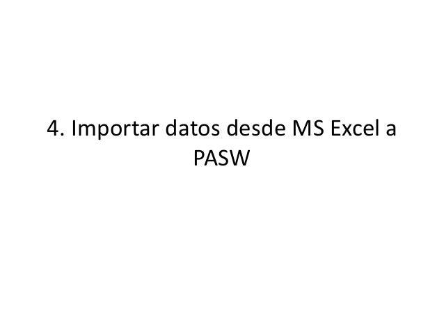 4. Importar datos desde MS Excel aPASW