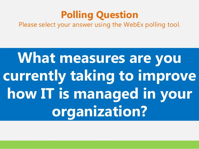 Polling Question  Please select your answer using the WebEx polling tool.  What measures are youcurrently taking to improv...
