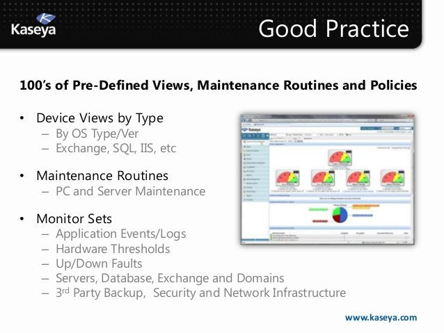 Good Practice100's of Pre-Defined Views, Maintenance Routines and Policies• Device Views by Type   – By OS Type/Ver   – Ex...
