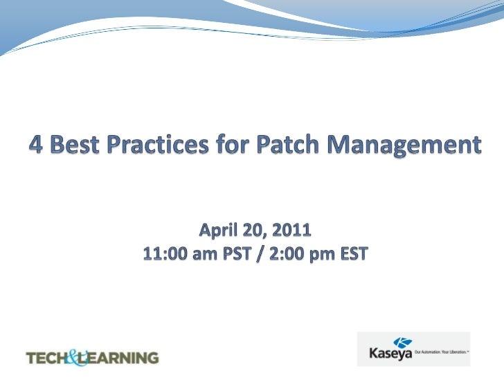4 Best Practices for Patch ManagementApril 20, 201111:00 am PST / 2:00 pm EST<br />