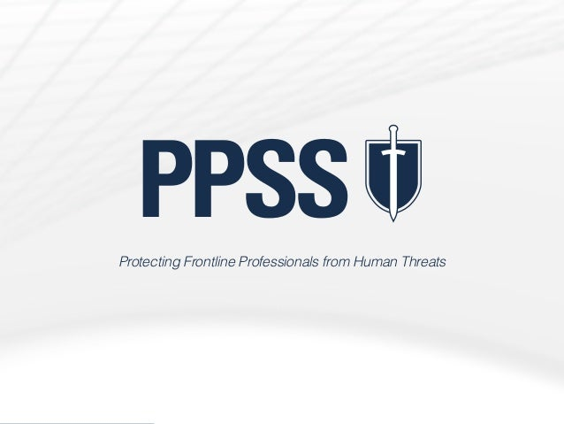 ppss-group.com *0115.00 Level I coming soon PPSSProtecting Frontline Professionals from Human Threats