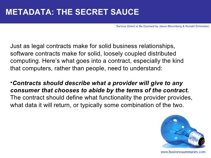 METADATA: THE SECRET SAUCE <ul><li>Just as legal contracts make for solid business relationships, software contracts make ...
