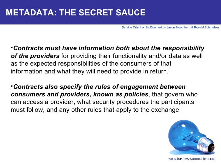 METADATA: THE SECRET SAUCE <ul><li>Contracts must have information both about the responsibility of the providers  for pro...