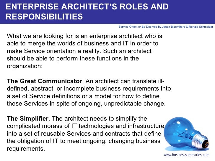 ENTERPRISE ARCHITECT'S ROLES AND RESPONSIBILITIES What we are looking for is an enterprise architect who is able to merge ...