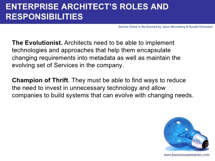 ENTERPRISE ARCHITECT'S ROLES AND RESPONSIBILITIES The Evolutionist.  Architects need to be able to implement technologies ...