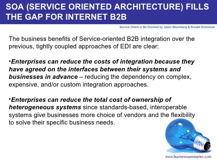 SOA (SERVICE ORIENTED ARCHITECTURE) FILLS THE GAP FOR INTERNET B2B <ul><li>The business benefits of Service-oriented B2B i...