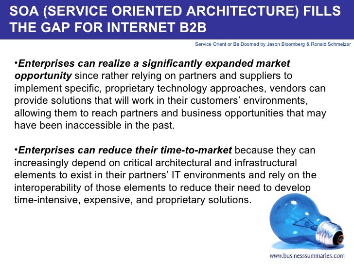 SOA (SERVICE ORIENTED ARCHITECTURE) FILLS THE GAP FOR INTERNET B2B <ul><li>Enterprises can realize a significantly expande...