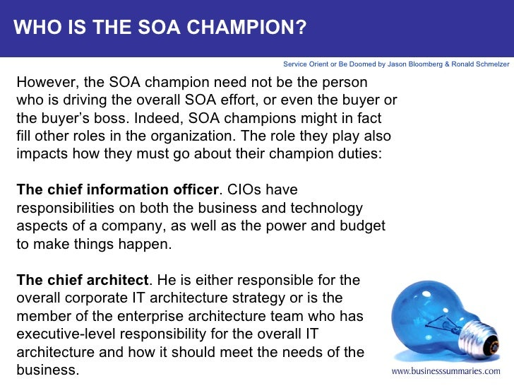WHO IS THE SOA CHAMPION? However, the SOA champion need not be the person who is driving the overall SOA effort, or even t...