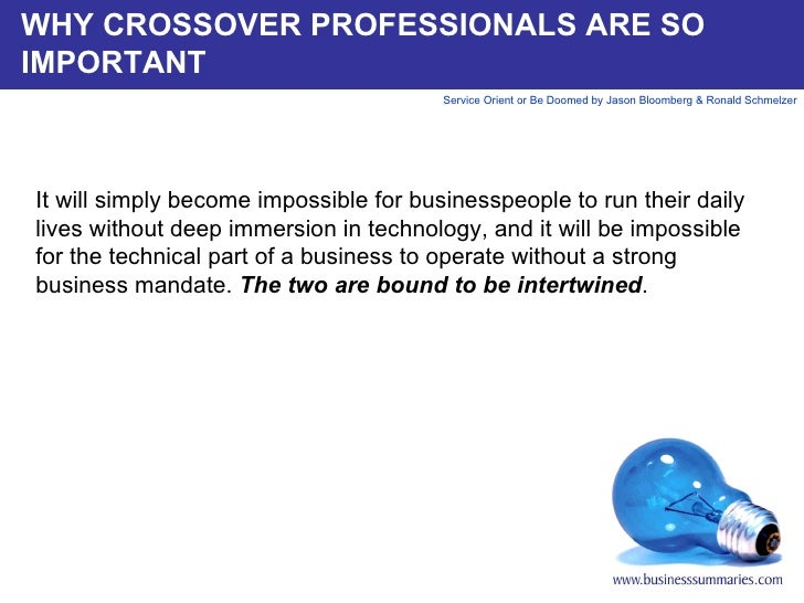 WHY CROSSOVER PROFESSIONALS ARE SO IMPORTANT It will simply become impossible for businesspeople to run their daily lives ...