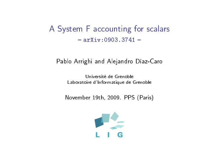 A System F accounting for scalars             arXiv:0903.3741               Pablo Arrighi and Alejandro Díaz-Caro         ...
