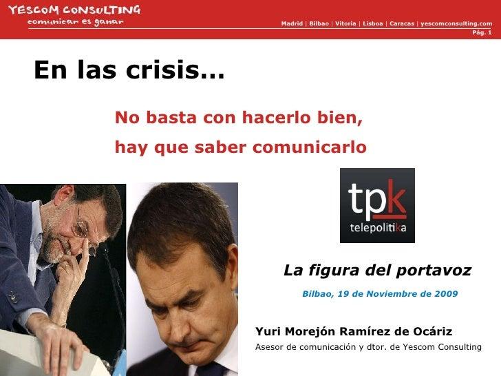 Madrid  |  Bilbao  |  Vitoria  |  Lisboa  |  Caracas  |  yescomconsulting.com Pág.  La figura del portavoz Bilbao, 19 de N...