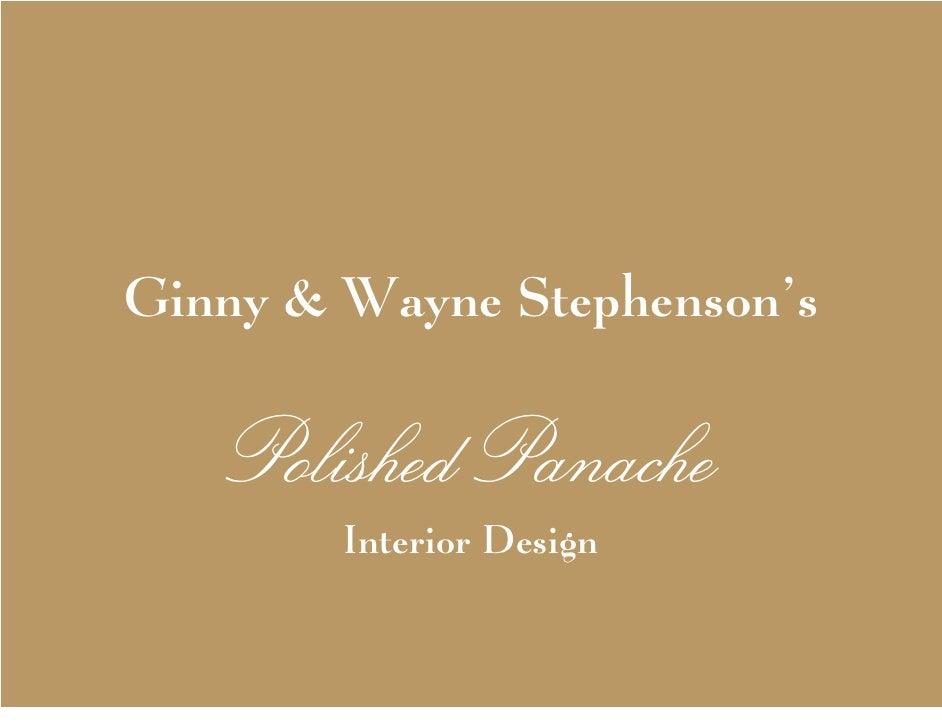 Ginny & Wayne Stephenson's     Polished Panache         Interior Design