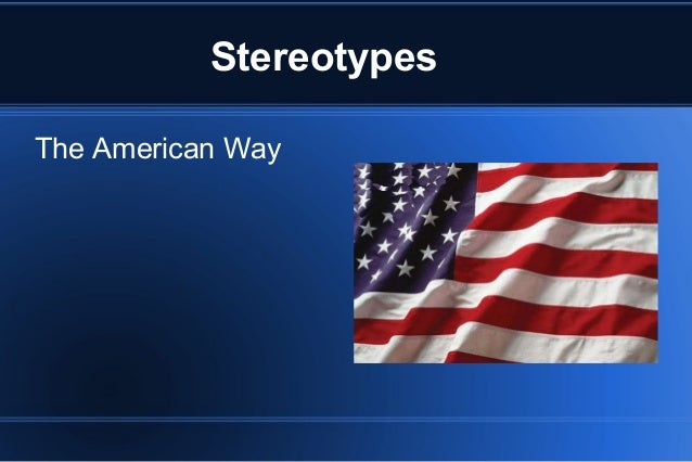 Stereotypes The American Way
