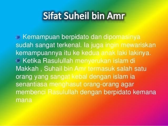 Walaupun Suheil adalah pemuka Quraisy, ternyata, anak anaknya terlebih dahulu masuk islam. Sahlah kepergok ketika sholat, ...