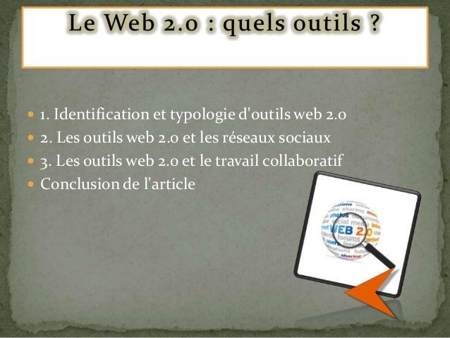  1. Identification et typologie d'outils web 2.0   2. Les outils web 2.0 et les réseaux sociaux  3. Les outils web 2.0 ...