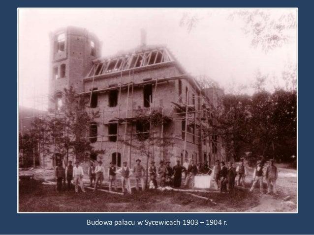 Budowa pałacu w Sycewicach 1903 – 1904 r.